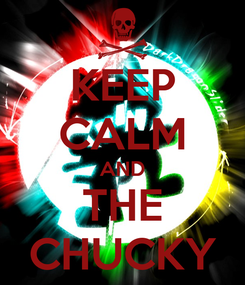 Poster: KEEP CALM AND THE CHUCKY