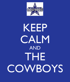 Poster: KEEP CALM AND THE COWBOYS