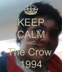 Poster: KEEP CALM AND The Crow  1994