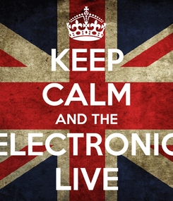 Poster: KEEP CALM AND THE ELECTRONIC LIVE