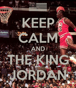 Poster: KEEP CALM AND THE KING JORDAN