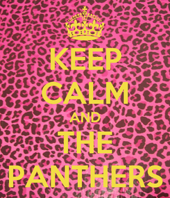 Poster: KEEP CALM AND THE PANTHERS
