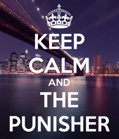 Poster: KEEP CALM AND THE PUNISHER