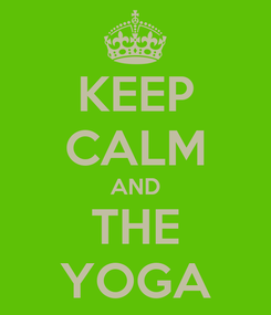 Poster: KEEP CALM AND THE YOGA