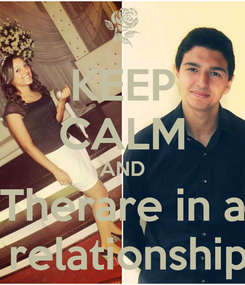 Poster: KEEP CALM AND Therare in a  relationship