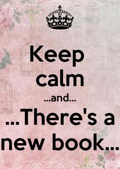 Poster: Keep  calm ...and... ...There's a new book...