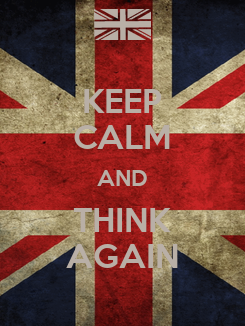 Poster: KEEP CALM AND THINK AGAIN
