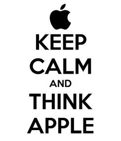 Poster: KEEP CALM AND THINK APPLE