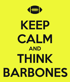 Poster: KEEP CALM AND THINK BARBONES