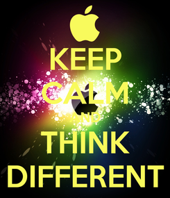 Poster: KEEP CALM AND THINK DIFFERENT