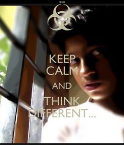 Poster: KEEP CALM AND THINK DIFFERENT...