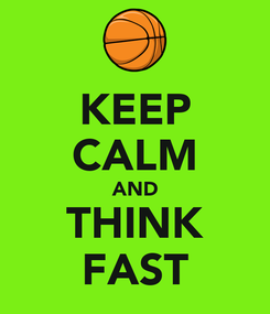 Poster: KEEP CALM AND THINK FAST