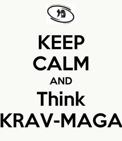 Poster: KEEP CALM AND Think KRAV-MAGA