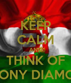 Poster: KEEP CALM AND THINK OF SIMONY DIAMOND