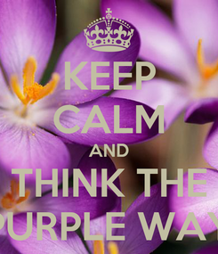 Poster: KEEP CALM AND THINK THE jPURPLE WAY!