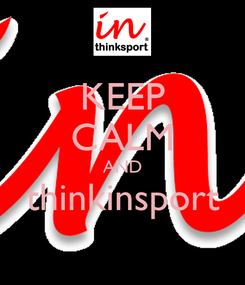Poster: KEEP CALM AND thinkinsport