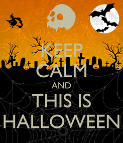 Poster: KEEP CALM AND THIS IS HALLOWEEN