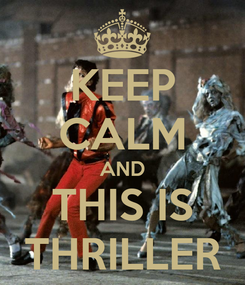 Poster: KEEP CALM AND THIS IS THRILLER