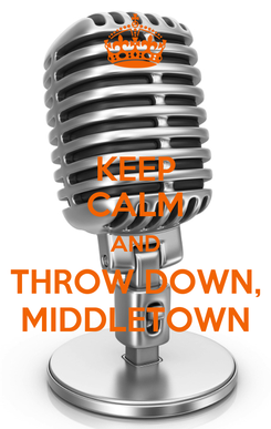 Poster: KEEP CALM AND THROW DOWN, MIDDLETOWN