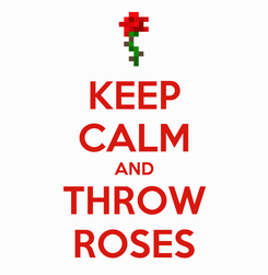 Poster: KEEP CALM AND THROW ROSES