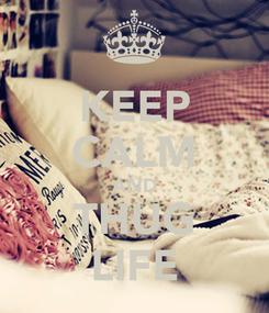 Poster: KEEP CALM AND THUG LIFE