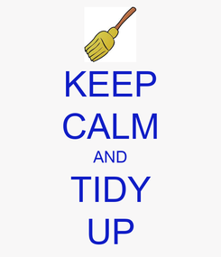 Poster: KEEP CALM AND TIDY UP