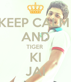 Poster: KEEP CALM  AND TIGER  KI JAI