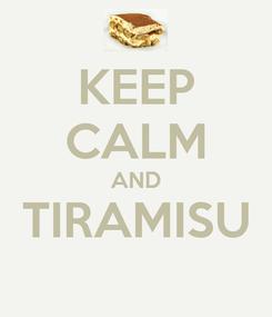 Poster: KEEP CALM AND TIRAMISU