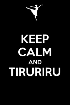 Poster: KEEP CALM AND TIRURIRU