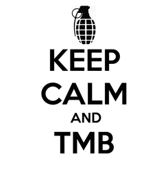 Poster: KEEP CALM  AND TMB