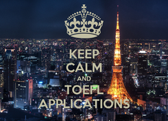 Poster: KEEP CALM AND TOEFL APPLICATIONS