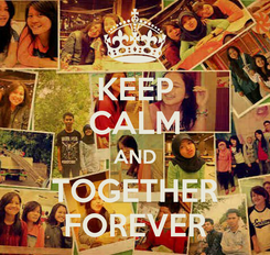 Poster: KEEP CALM AND TOGETHER FOREVER