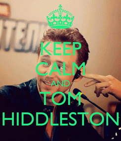 Poster: KEEP CALM AND TOM HIDDLESTON