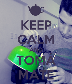 Poster: KEEP CALM AND TOMÁ MATE