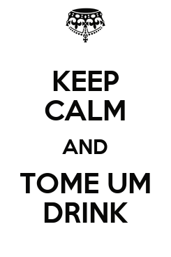 Poster: KEEP CALM AND TOME UM DRINK