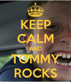 Poster: KEEP CALM AND TOMMY ROCKS