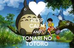 Poster: KEEP CALM AND TONARI NO TOTORO