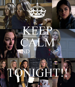 Poster: KEEP CALM AND                      TONIGHT!!