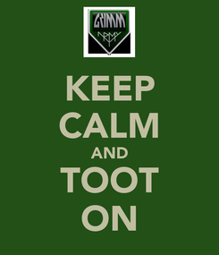 Poster: KEEP CALM AND TOOT ON