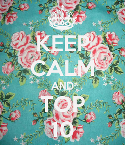 Poster: KEEP CALM AND TOP 10