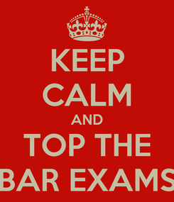 Poster: KEEP CALM AND TOP THE BAR EXAMS