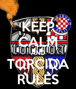 Poster: KEEP CALM AND TORCIDA RULES