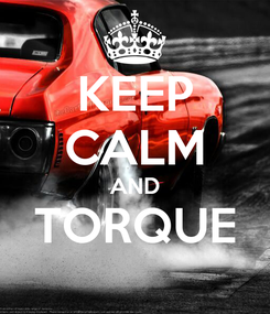 Poster: KEEP CALM AND TORQUE
