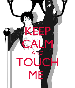 Poster: KEEP CALM AND TOUCH ME
