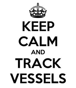 Poster: KEEP CALM AND TRACK VESSELS