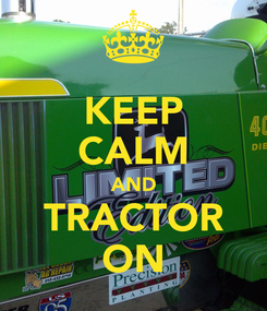 Poster: KEEP CALM AND TRACTOR ON
