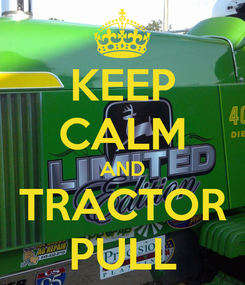 Poster: KEEP CALM AND TRACTOR PULL