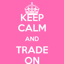 Poster: KEEP CALM AND TRADE ON