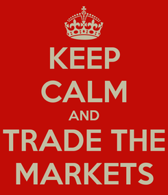 Poster: KEEP CALM AND TRADE THE MARKETS