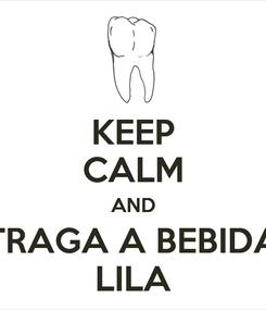 Poster: KEEP CALM AND TRAGA A BEBIDA LILA